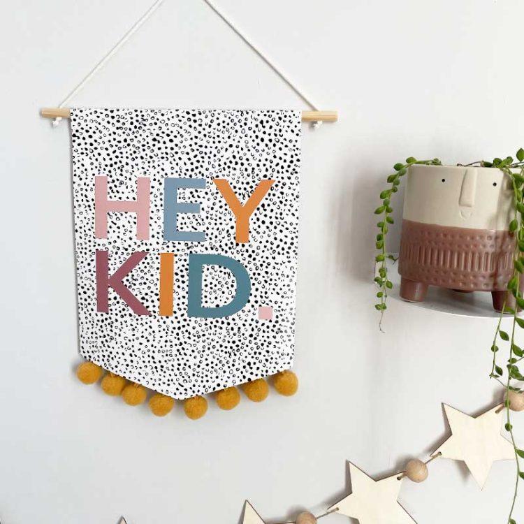 Hey Kid Wall Banner