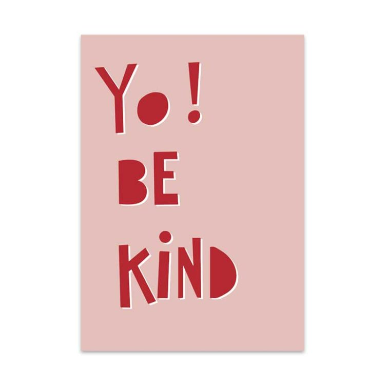 Yo be Kind Print