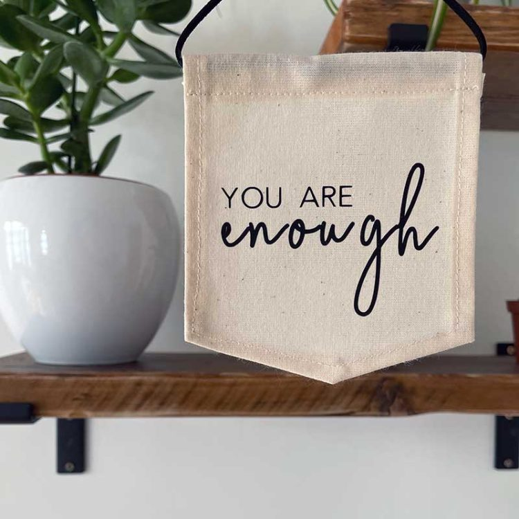 you are enough wall banner